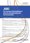 The journal of the institute of internet, broadcasting and communication : JIIBC