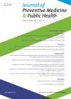Journal of preventive medicine and public health = 예방의학회지